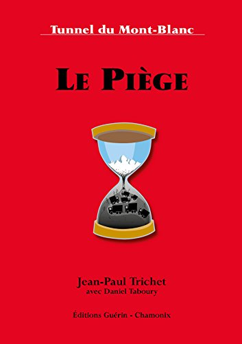 Le Piège - Tunnel du Mont-Blanc (French Edition)