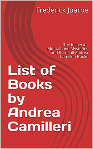 List of Books by Andrea Camilleri: The Inspector Montalbano Mysteries and list of all Andrea Camilleri Books (English Edition)