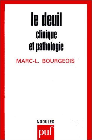 Le deuil, clinique et pathologique par Marc-L Bourgeois