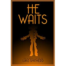 He Waits - A Book of Strange and Disturbing Horror