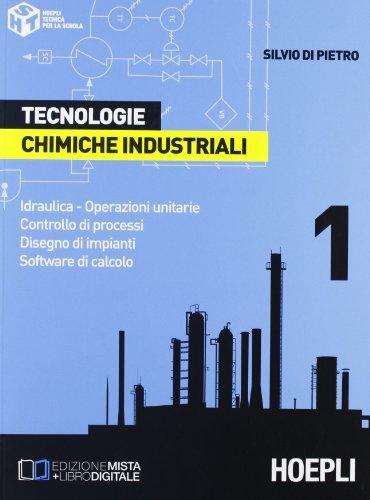 Tecnologie chimiche industriali. Per gli Ist. Tecnici e per gli Ist. Professionali: 1