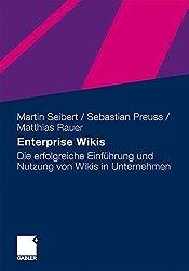 Enterprise Wikis: Die erfolgreiche Einführung und Nutzung von Wikis in Unternehmen