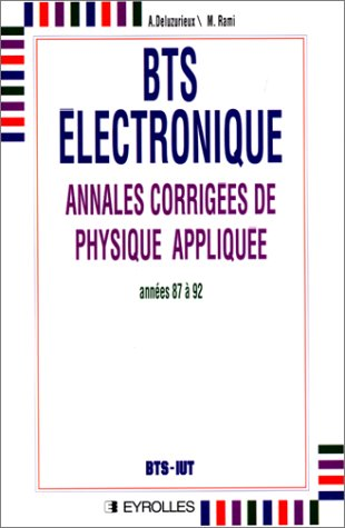 BTS ELECTRONIQUE. Annales corriges de physique applique, anne 1987  1992
