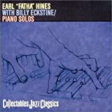 """Songtexte von Earl Hines - Earl """"Fatha"""" Hines with Billy Eckstine / Piano Solos"""