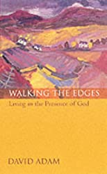 Walking the Edges: Living in the Presence of God