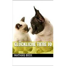 Glückliche Tiere 10 (German Edition)
