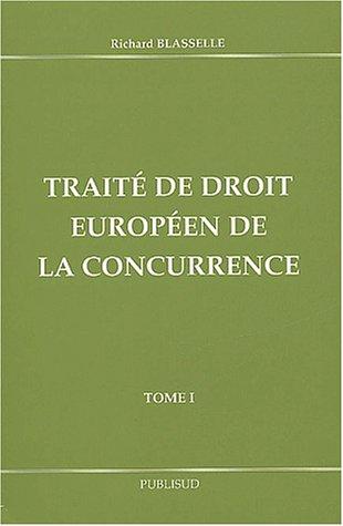 Traité de droit européen de la concurrence. Tome 1