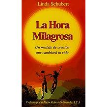 La Hora Milagrosa (Spanish Miracle Hour)