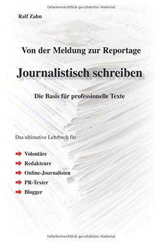 Journalistisch schreiben: Die Basis für professionelle Texte