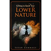 Getting to Know Your Lower Nature (English Edition)