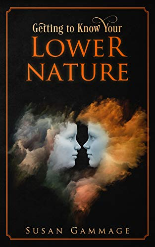 Getting to Know Your Lower Nature (English Edition) por Susan Gammage
