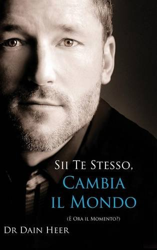 Sii Te Stesso, Cambia Il Mondo - Being You, Changing the World - Italian (Hardcover)