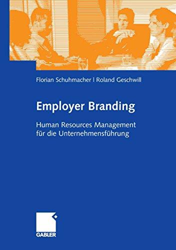 Employer Branding: Human Resources Management für die Unternehmensführung