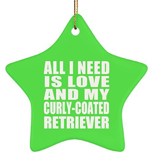Designsify All I Need is Love and My Curly-Coated Retriever - Star Ornament Kelly Stern Weihnachtsbaumschmuck aus Keramik Weihnachten - Geschenk zum Geburtstag Jahrestag -