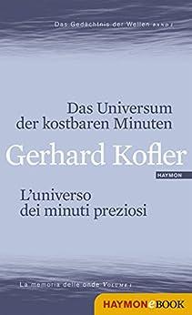Das Universum der kostbaren Minuten/L'universo dei minuti preziosi: Das Gedächtnis der Wellen/La memoria delle onde