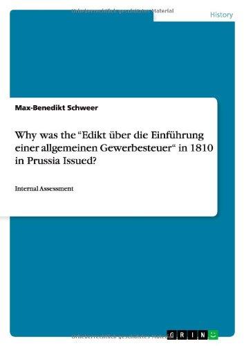 """Why was the \""""Edikt über die Einführung einer allgemeinen Gewerbesteuer\"""" in 1810 in Prussia Issued?: Internal Assessment"""