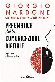 Pragmatica della comunicazione digitale: Agire con efficacia online