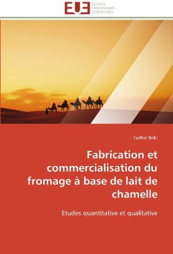 Fabrication et commercialisation du fromage à base de lait de chamelle par  Fadhel Briki