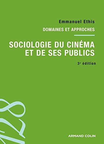 Sociologie du cinéma et de ses publics. 3e édition par Emmanuel Ethis