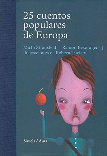 25 cuentos populares de Europa: Antología poética de Antonio Fernández Ferrer (Las Tres Edades / Cuentos Ilustrados)