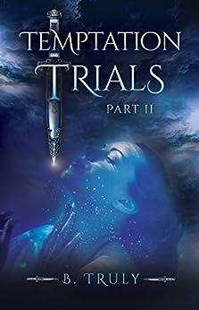 Temptation Trials Part II by [Truly, B.]