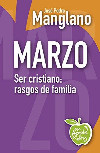 Marzo: Ser cristiano: rasgos de familia (an Apple a day nº 3) por José Pedro Manglano