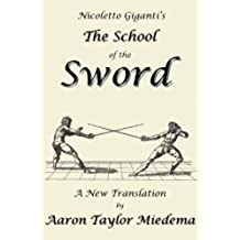 Nicoletto Giganti's The School of the Sword: A New Translation by Aaron Taylor Miedema (English Edition)