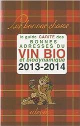 Le Guide Carité des bonnes adresses du vin bio et biodynamique 2013-2014