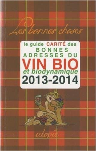 Le Guide Carit des bonnes adresses du vin bio et biodynamique 2013-2014