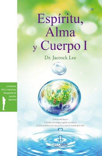 Espíritu, Alma y Cuerpo I
