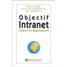 Objectif Intranet. Enjeux et applications
