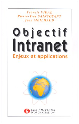 Objectif Intranet. Enjeux et applications