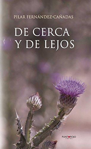 De cerca y de lejos por Pilar Fernandez Cañadas