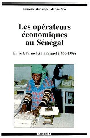 Les opérateurs économiques au Sénégal : Entre le formel et l'informel, 1930-1996