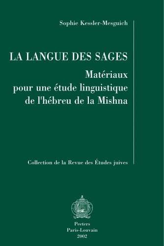 La langue des Sages. Matériaux pour une étude linguistique de l'hébreu de la Mishna