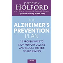 The Alzheimer's Prevention Plan: 10 proven ways to stop memory decline and reduce the risk of Alzheimer's (English Edition)