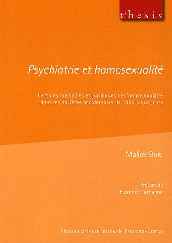 Psychiatrie et homosexualité : Lectures médicales et juridiques de l'homosexualité dans les sociétés occidentales de 1850 à nos jours