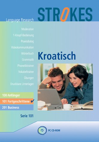 Strokes Kroatisch 101. Fortgeschrittene. CD-ROM für Windows 98/NT/2000/ME/XP