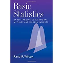 Basic Statistics: Understanding Conventional Methods and Modern Insights 1st edition by Wilcox, Rand R. (2009) Gebundene Ausgabe