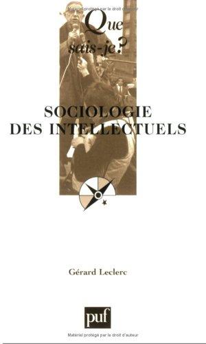 Sociologie des intellectuels par Gérard Leclerc, Que sais-je?