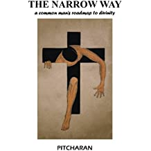 The Narrow Way: A Common Man's Roadmap to Divinity