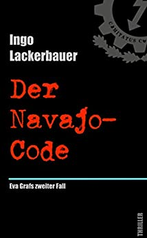 Der Navajo-Code: Eva Grafs zweiter Fall (German Edition) by [Lackerbauer, Ingo]