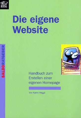 Die eigene Webseite - Handbuch zum Erstellen einer eigenen Homepage