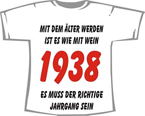 MIT DEM ÄLTER Werden IST ES WIE MIT Wein, ES MUSS DER RICHTIGE Jahrgang Sein - 1938; T-Shirt weiß, 48/50; Gr. XL; Damen