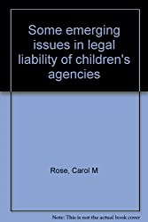 Some emerging issues in legal liability of children's agencies
