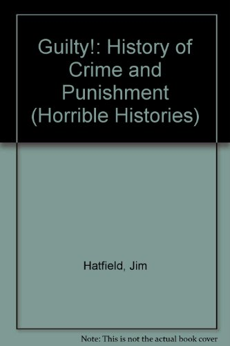Guilty! : the story of crime and punishment.