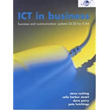 ICT in Business  Student's Book: Business and Communication Systems GCSE for CCEA/ICAA