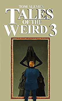 Tales of the Weird 3 by [Slemen, Tom]