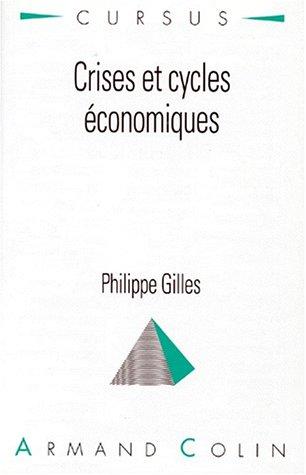 Crises et cycles économiques par Philippe Gilles
