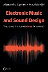 Electronic Music and Sound Design - Theory and Practice with Max 7 - Volume 2 (Second Edition) Paperback